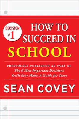 Decision #1: School: Previously published as part of The 6 Most Important Decisions You'll Ever Make - eBook  -     By: Sean Covey
