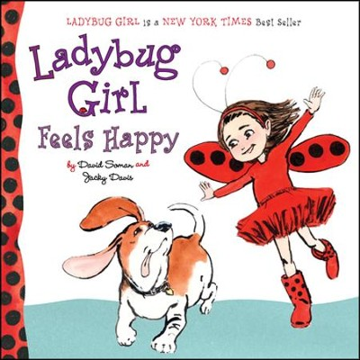 Ladybug Girl Feels Happy  -     By: Jacky Davis     Illustrated By: David Soman