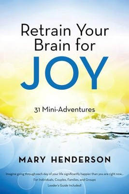 Retrain Your Brain for Joy: 31 Mini-Adventures - eBook  -     By: Mary Henderson