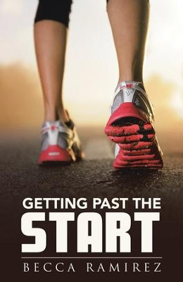 Getting Past the Start - eBook  -     By: Becca Ramirez