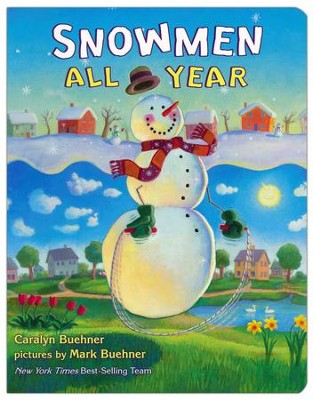 Snowmen All Year Board Book  -     By: Caralyn Buehner     Illustrated By: Mark Buehner