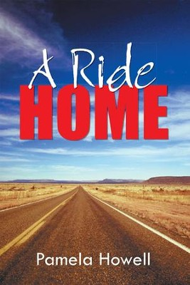 A Ride Home - eBook  -     By: Pamela Howell