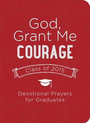 God, Grant Me Courage: Devotional Prayers for Graduates - Class of 2015 - eBook  -     By: Tina Krause