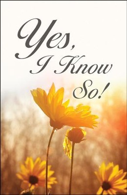 Yes, I Know So! (ESV), Pack of 25 Tracts   -
