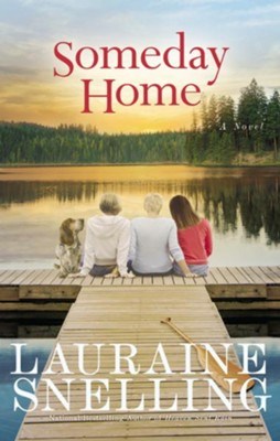 Someday Home: A Novel - eBook  -     By: Lauraine Snelling