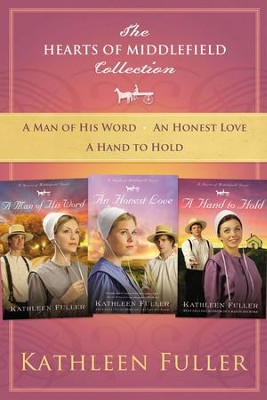 The Hearts of Middlefield Collection: A Man of His Word, An Honest Love, A Hand to Hold - eBook  -     By: Kathleen Fuller