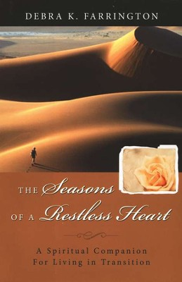 The Seasons of a Restless Heart: A Spiritual Companion for Living in Transition  -     By: Debra K. Farrington