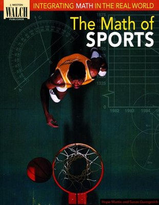 Integrating Math In The Real World: The Math of Sports   -     By: Susan Guengerich, Hope Martin