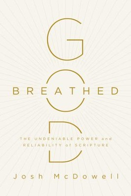 God-Breathed: The Undeniable Power and Reliability of Scripture - eBook  -     By: Josh McDowell