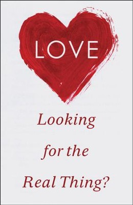 Love: Looking for the Real Thing? (ESV), Pack of 25 Tracts   -