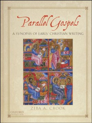 Parallel Gospels: A Synopsis of Early Christian Writing  -     By: Zeba A. Crook
