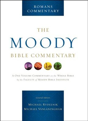 Romans: From The Moody Bible Commentary / Digital original - eBook  -     Edited By: Michael A. Rydelnik     By: Michael Vanlaningham