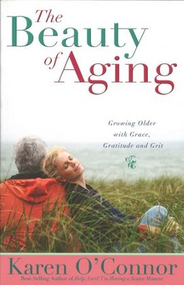 The Beauty of Aging - eBook  -     By: Karen O'Connor