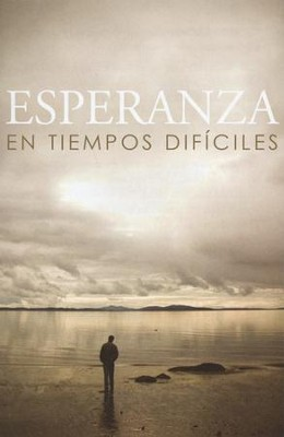Esperanza en Tiempos Difíciles, 25 Tratados  (Hope for Hard Times, 25 Tracts)  -