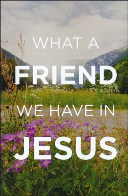 What a Friend We Have in Jesus (ESV), Pack of 25 Tracts   -