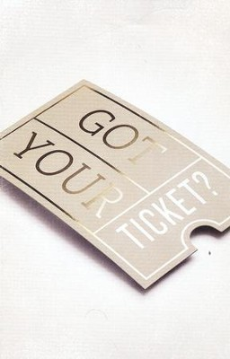 Got Your Ticket? (ESV), Pack of 25 Tracts   -