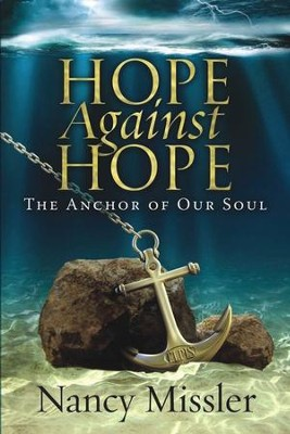 Hope Against Hope: The Anchor of Our Soul - eBook  -     By: Nancy Missler, Debbie Holland