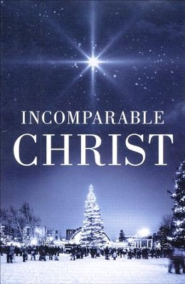Incomparable Christ (KJV), Pack of 25 Tracts   -