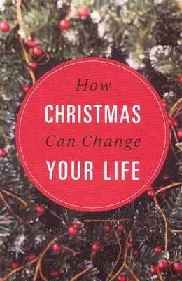 How Christmas Can Change Your Life (ESV), Pack of 25 Tracts   -