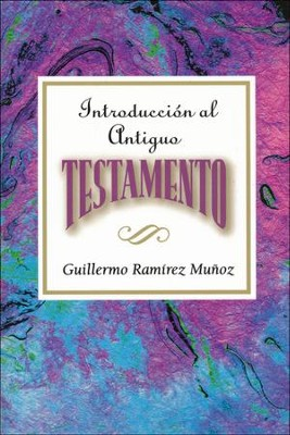 Introducción al Antiguo Testamento  (Introduction to the Old Testament)  -     By: Guillermo Ramirez Munoz