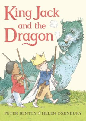 King Jack and the Dragon Board Book  -     By: Peter Bently, Helen Oxenbury