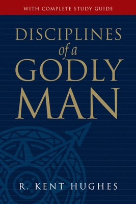 Disciplines of a Godly Man - eBook  -     By: R. Kent Hughes