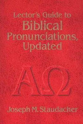 Lector's Guide for Biblical Pronunciations, Updated   -     By: Joseph Staudacher