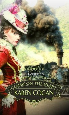 Silverton: Claims On The Heart - eBook  -     By: Karen Cogan