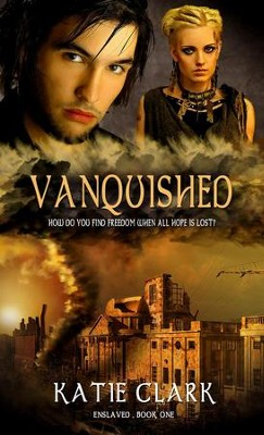 Vanquished - eBook  -     By: Katie Clark