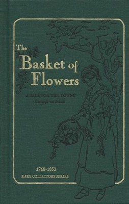 The Basket of Flowers  -     By: Christoph von Schmid