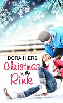 Christmas In the Rink: Novelette - eBook  -     By: Dora Hiers