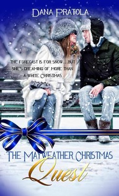 The Mayweather Christmas Quest: Short Story - eBook  -     By: Dana Pratola