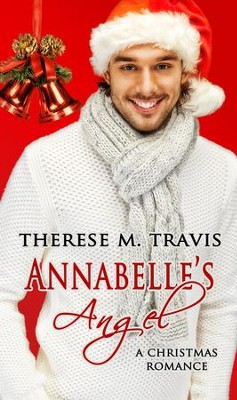 Annabelle's Angel: Novelette - eBook  -     By: Therese M. Travis
