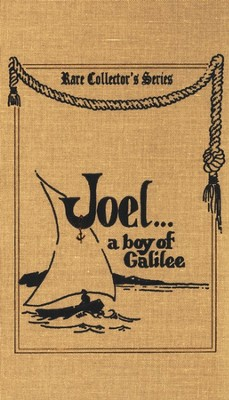 Joel: A Boy of Galilee  -     By: Annie Fellows Johnston     Illustrated By: L.J. Bridgman