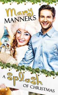 A Splash of Christmas: Short Story - eBook  -     By: Mary Manners