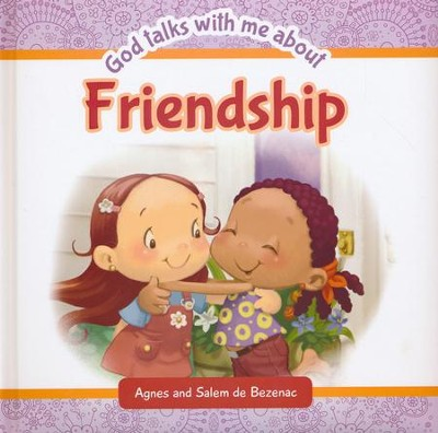 God Talks With Me About ... Friendship   -     By: Agnes de Bezenac, Salem de Bezenac