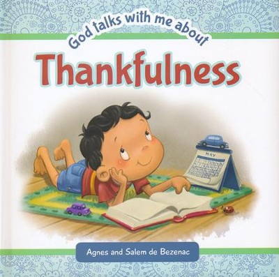 God Talks With Me About ... Thankfulness   -     By: Agnes de Bezenac, Salem de Bezenac