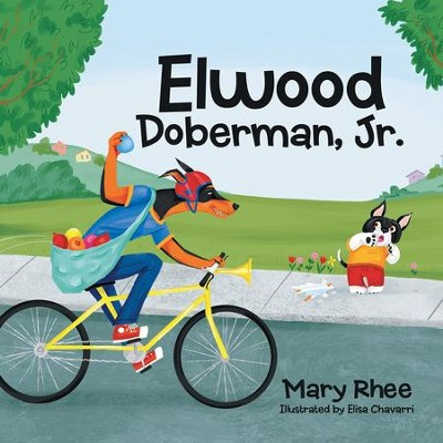 Elwood Doberman, Jr. - eBook  -     By: Mary Rhee