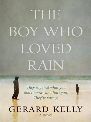 The Boy Who Loved Rain - eBook  -     By: Gerard Kelly