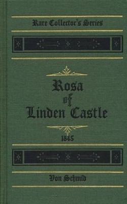 Rosa of Linden Castle  -     By: Christopher von Schmid