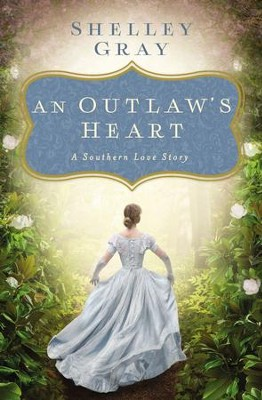 An OutlawAs Heart: A Southern Love Story - eBook  -     By: Shelley Gray