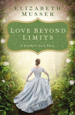 Love Beyond Limits: A Southern Love Story - eBook  -     By: Elizabeth Musser