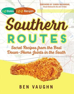 Southern Routes: Secret Recipes from the Best Down-Home Joints in the South - eBook  -     By: Ben Vaughn