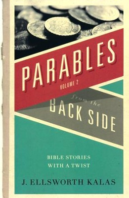 More Parables from the Back Side, Volume 2: Bible Stories with a Twist  -     By: J. Ellsworth Kalas