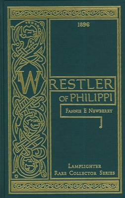 The Wrestler of Philippi  -     By: Fannie E. Newberry
