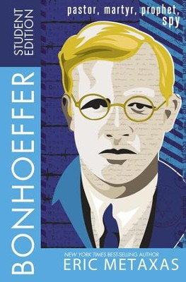 Bonhoeffer Student Edition: Pastor, Martyr, Prophet, Spy - eBook  -     By: Eric Metaxas