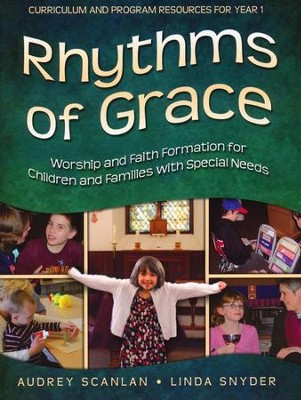 Rhythms of Grace: Year 1 A Worship and Faith Formation for Children with Special Needs  -     By: Audrey Scanlan, Linda Snyder