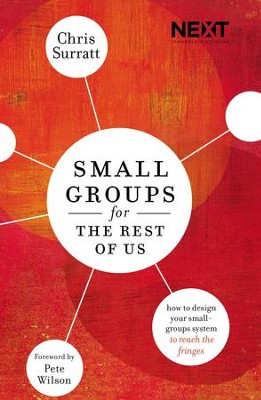 Small Groups for the Rest of Us: How to Design Your Small Groups to Reach the Fringes -eBook  -     By: Chris Surratt