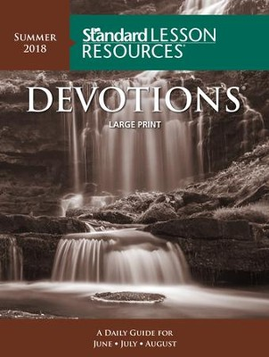 Standard Lesson Resources: Devotions &#174 Large Print Edition, Summer 2018  -