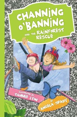 Channing OABanning and the Rainforest Rescue - eBook  -     By: Angela Spady